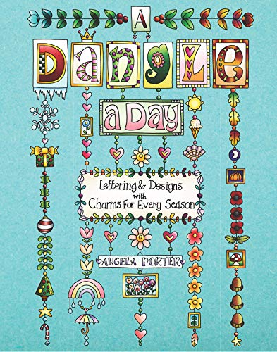 A Dangle a Day: Lettering & Designs with Charms for Every Season