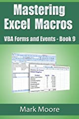 Mastering Excel Macros: VBA Forms and Events - Book 9 Kindle Edition