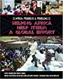 img - for Helping Africa Help Itself: A Global Effort (Africa: Progress and Problems (Mason Crest)) book / textbook / text book