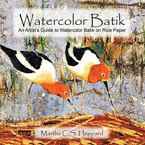 Watercolor Batik: An Artist'S Guide to Watercolor Batik on Rice Paper ()