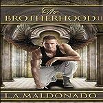 The Brotherhood II: The Brotherhood Series, Book 2 | L. A. Maldonado