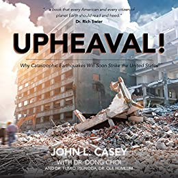 Upheaval!: Why Catastrophic Earthquakes Will Soon Strike the United States by [Casey, John L.]
