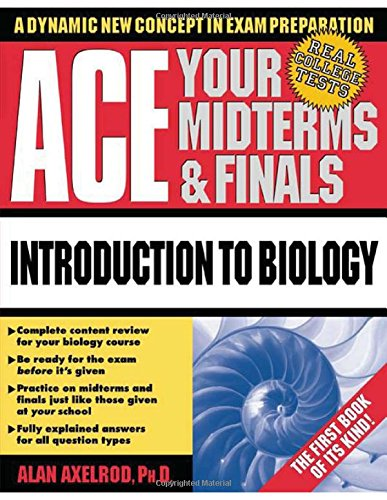 Ace Your Midterms and Finals: Introduction to Biology