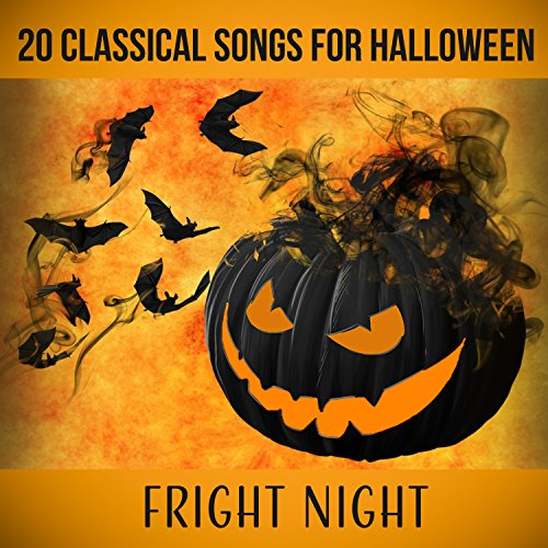 20 Classical Songs of Halloween: Fright Night - Ultimate Halloween Classical Music Collection 2016 (Insane Halloween Party & Haunting Classics for a Creepy (Ultimate Halloween Classical Music Collection)