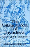 Gita Govinda of Jayadeva: Love Song of the Dark Lord