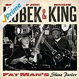 Smokin' Joe Kubek & Bnois King - Fat Man's Shine Parlor