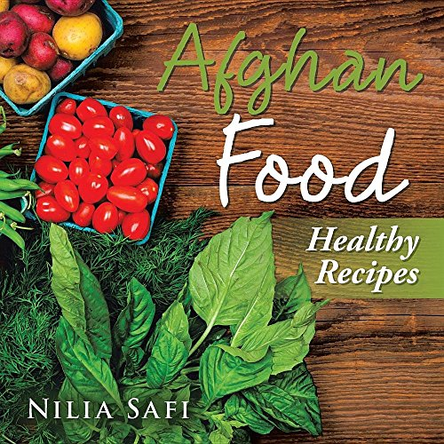 Afghan Food: Healthy Eating (Afghan Food)