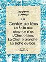 Contes de fées : La Belle aux cheveux d'or - L'oiseau bleu - La chatt blanche - La biche au bois par Aulnoy