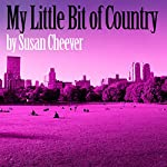 My Little Bit of Country | Susan Cheever