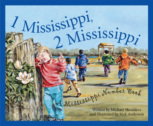 1 Mississippi, 2 Mississippi: A Mississippi Numbers Book (America by the Numbers)