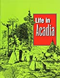 Life In Acadia (Growth of a nation series)