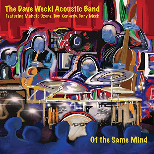Of the Same Mind - Dave Weckl Band