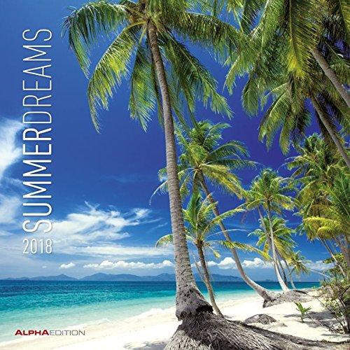 Summerdreams 2018 - Sommerträume - Broschürenkalender (30 x 60 geöffnet) - Landschaftskalender - Wandplaner