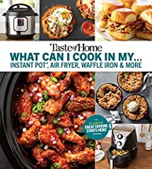 Make the most of your kitchen tools today. With Taste of Home What Can I Cook in My Instant Pot, Air Fryer, Waffle Iron…? on hand, the ideal dinner is always at your fingertips.       It's time to cook what you want—how you want! It's ...