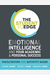 The Student EQ Edge: Emotional Intelligence and Your Academic and Personal Success: Facilitation and Activity Guide Paperback