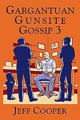Gargantuan Gunsite Gossip 3 Paperback