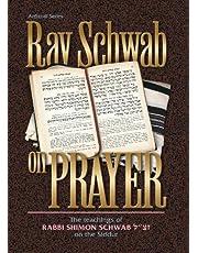 Rav Schwab on Prayer (ArtScroll series)