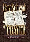 Rav Schwab on Prayer, Shimon Schwab, 1578195128
