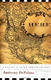 img - for Here: A Biography of the New American Continent book / textbook / text book