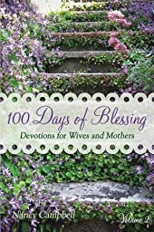 100 Days of Blessing - Volume 2: Devotions for Wives and Mothers