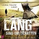 Lang sind die Schatten (Inka Luhmann 2) Hörbuch von Oliver Welter, Michael Gantenberg Gesprochen von: Vera Teltz