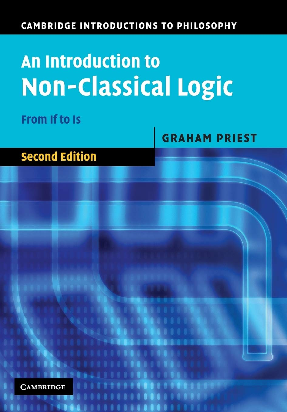 An Introduction To Non Classical Logic Second Edition  From If To Is  Cambridge Introductions To Philosophy