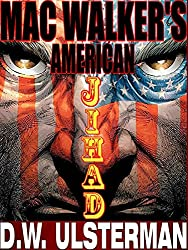 MAC WALKER'S AMERICAN JIHAD: A homeland terrorist cell SHTF military thriller