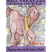 Will the Stars Come Out to Play? (In My Sister's World Book 6)