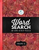 Word Search: 100 Word Search Puzzles: Volume 5: Includes 100 Bonus Pages of Stress Relieving Colouring Patterns & Designs (Better Brain Health Series)