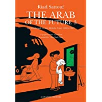 The Arab of the Future 3: Volume 3: A Childhood in the Middle East, 1985-1987 - A Graphic Memoir
