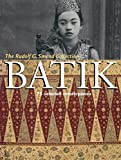Batik: 75 Selected Masterpieces: The Rudolf G. Smend Collection