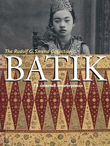 Batik: 75 Selected Masterpieces: The Rudolf G. Smend Collection ()