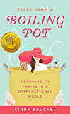 Tales from a Boiling Pot: Learning to Thrive in a Dysfunctional World