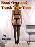 Bend Over and Touch Your Toes (BDSM erotica)