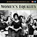 NPR American Chronicles: Women's Equality Radio/TV Program by  National Public Radio Narrated by Susan Stamberg