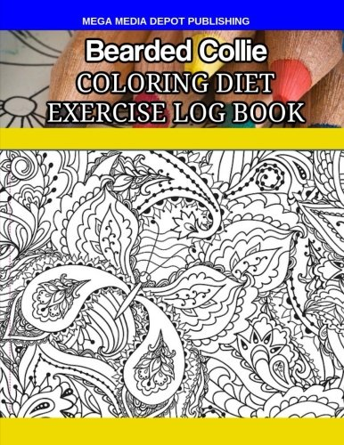 Read Online Bearded Collie Coloring Diet Exercise Log Book ebook