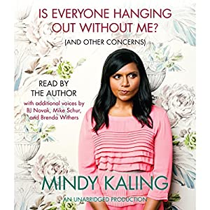 Is Everyone Hanging Out Without Me? (And Other Concerns) Audiobook