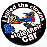 I killed the clowns and stole their car - Magnetic Grill Badge For MINI Cooper