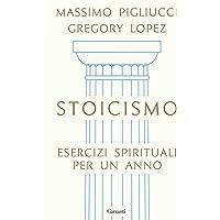 Stoicismo. Esercizi spirituali per un anno