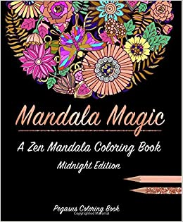 Adult coloring books mandala magic a zen mandala coloring book