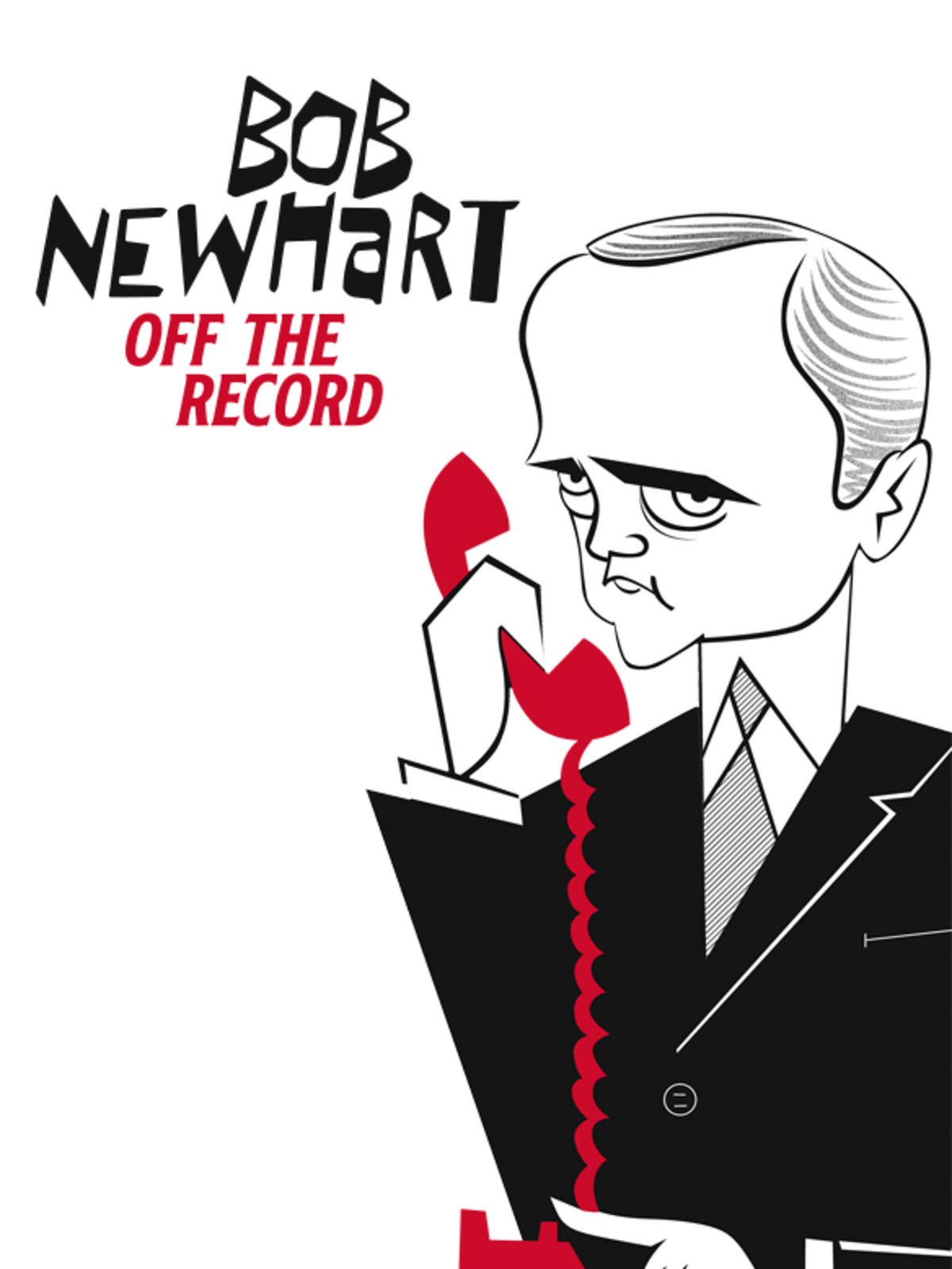 Bob Newhart: Off the Record