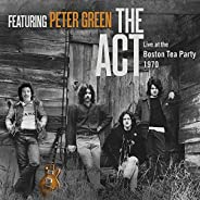 The Act, Featuring Peter Green, Live at the Boston Tea Party 1970