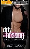 Dirty Bossing: An Alpha Billionaire Romance Standalone