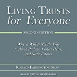 Living Trusts for Everyone, Second Edition: Why a Will Is Not the Way to Avoid Probate, Protect Heirs, and Settle Estates
