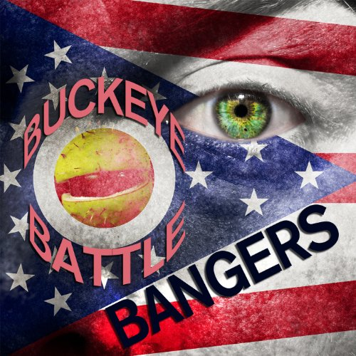 Buckeye Battle Bangers - Fight Songs and Hits of the Ohio State University Marching Band -