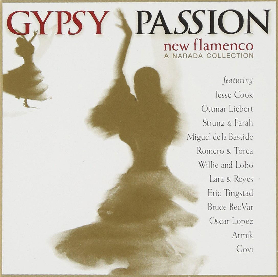 Gypsy Passion: New Flamenco (Narada Collection Series)
