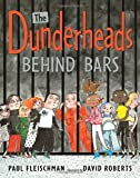The Dunderheads Behind Bars, Paul Fleischman, 0763645435
