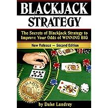Blackjack: The Secrets of Blackjack Strategy to Improve Your Odds of WINNING BIG - ( Casino Blackjack Strategy )