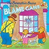 The Berenstain Bears and the Blame Game (First Time Books(R))