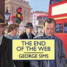 The End of the Web Audiobook by George Sims Narrated by David Thorpe